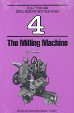 The Milling Machine (Gingery Build Your Own Metal Working Shop from Scrap #4)