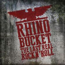 Rhino Bucket : The Last Real Rock N' Roll CD (2017) ***NEW***