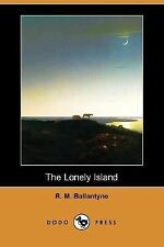 The Lonely Island by R. M. Ballantyne (2007, Paperback)