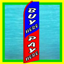 Buy Here Pay Here Feather Swooper Bow Banner Ad Flag