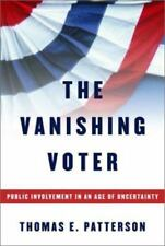 The Vanishing Voter: Public Involvement in an Age of Uncertainty Patterson, Tho