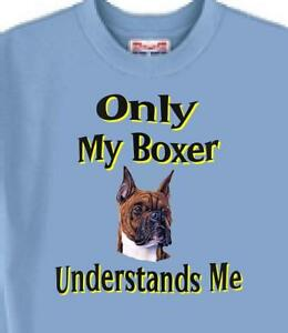 Boxer Dog T-Shirt - Only My Boxer Understands Me ---- Short Sleeve