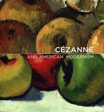 Cezanne and American Modernism by Gail Stavitsky and Katherine Rothkopf...