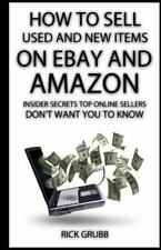How to Sell Used and New Items on EBay and Amazon : Insider Secrets Top...