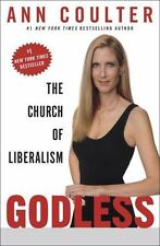 Godless : The Church of Liberalism by Ann Coulter (2006, Hardcover)