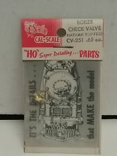 Cal-scale HO model railroad boiler check valve Nathan top feed CV 251