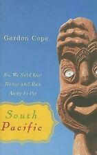 So We Sold Our House and Ran Away to the South Pacific by Cope, Gordon