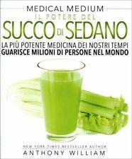 LIBRO MEDICAL MEDIUM - IL POTERE DEL SUCCO DI SEDANO - ANTHONY WILLIAM