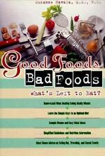 Good Foods, Bad Foods: What's Left to Eat?, Havala, Suzanne, Good Books