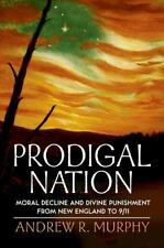 Prodigal Nation: Moral Decline and Divine Punishment from New England to 9/11 M