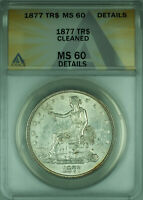 1877 Trade Silver Dollar $1 Coin ANACS MS-60 Details BU UNC (Undergraded)