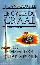 Le cycle du GRAAL / Deuxième époque / Les Chevaliers de la Table Ronde / MARKALE