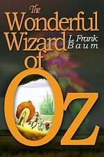 The Wonderful Wizard Oz [Illustrated] [More Than 110 Pictures by Baum L Frank