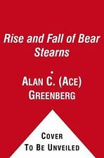 The Rise and Fall of Bear Stearns by Greenberg, Alan C.