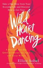 Wild Heart Dancing - Elliot Sobel (Quest to Liberate Artist Lover Within) PB