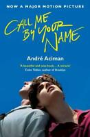 Call Me by Your Name by Andre Aciman (author)