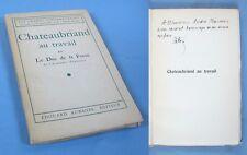 Chateaubriand au Travail / Dédicace du Duc de la Force / 1ère Edit. 1941