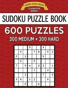 Sudoku Puzzle Book, 600 Puzzles, 300 MEDIUM and 300 HARD: Improve Your Game With
