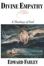 NEW Divine Empathy: A Theology of God by Edward Farley