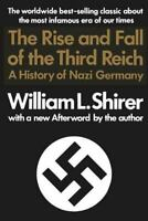 The Rise and Fall of the Third Reich : A History of Nazi Germany by William L. …