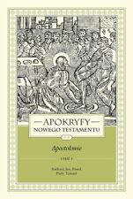 Apokryfy Nowego Testamentu. Apostołowie.  ... (Apostolowie. )