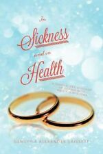 In Sickness and In Health: A Journalized Account of Coping with Multiple Myeloma