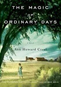 The Magic of Ordinary Days by Ann Howard Creel (2011, UK-B Format Paperback)