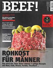 BEEF! Rohkost für Männer Männer kochen anders! Nr. 40 Ausgabe 4/ 2017