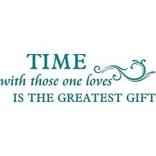"""Time with those one Loves is the Greatest Gift Vinyl Wall Decal [Love 3] 15""""x9"""""""