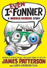 I Even Funnier: A Middle School Story (I Funny) by James Patterson, Chris Graben