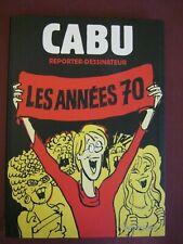 CABU REPORTER DESSINATEUR LES ANNEES 70 VENTS D'OUEST 2007 EO COMME NEUF
