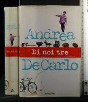 DI NOI TRE. Andrea De Carlo. Mondadori.