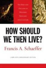 How Should We Then Live? (L'Abri 50th Anniversary Edition): The Rise and Declin