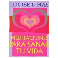 Meditaciones para Sanar Tu Vida by Louise L. Hay (2000, Paperback)