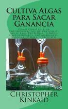 Cultiva Algas para Sacar Ganancia : C?mo Construir un Fotobiorreactor de Cult...