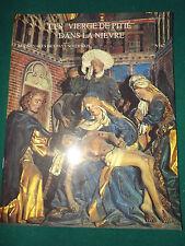 CAMOSINE Annales Pays Nivernais N°67 LES VIÈRGES DE PITIÉ  DANS LA NIÈVRE