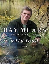 Wild Food, Ray Mears, Gordon Hillman   Hardcover Book   Good   9780340827901