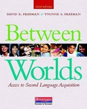 Between Worlds, Third Edition: Access to Second Language Acquisition, Freeman, Y