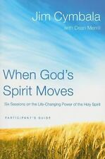 When God's Spirit Moves Participant's Guide  the: Six Sessions on the Life-Chang