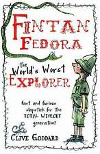 Fintan Fedora: The World's Worst Explorer, Goddard, Clive, Very Good Book