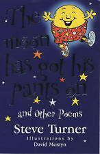 The Moon Has Got His Pants on and Other Poems, Steve Turner, New Book