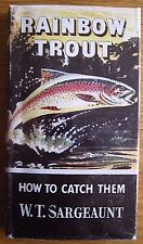 Rainbow Trout - W. T. Sargeaunt (FIRST EDITION; How to Catch Them Series)