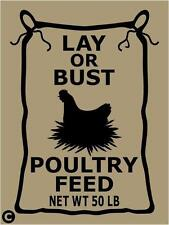 Primitive STENCIL,  LAY OR BUST POULTRY FEED NET WT 50 LB Chicken On Nest