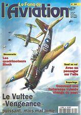 """FANA DE L AVIATION N°342 LE VULTEE """"VENGEANCE"""" / QUADRIMOTEURS BLOCH / ILOPANGO"""