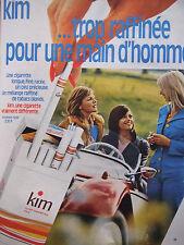 PUBLICITÉ 1973 KIM CIGARETTE TROP RAFFINÉE POUR LES HOMMES - ADVERTISING