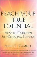 Reach Your True Potential: How to Overcome Self-Defeating Behavior