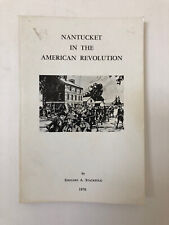 NANTUCKET IN THE AMERICAN REVOLUTION - EDOUARD STACKPOLE - 1976 - SC