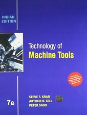 Technology of Machine Tools by Arthur R. Gill, Peter Smid and Steve F. Krar