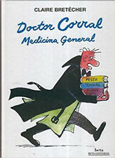 DOCTOR CORRAL, MEDICINA GENERAL (Beta Editorial)  CLAIRE BRETÉCHER