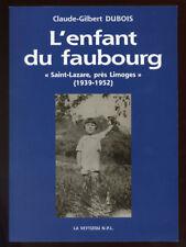 CLAUDE-GILBERT DUBOIS, L'ENFANT DU FAUBOURG SAINT-LAZARE PRÈS LIMOGES 1939-1952
